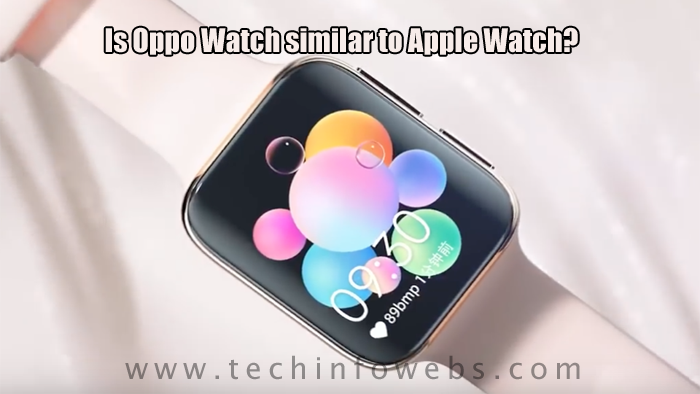Is Oppo Watch similar to Apple Watch?